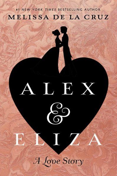 Alex and Eliza - Melissa de la Cruz