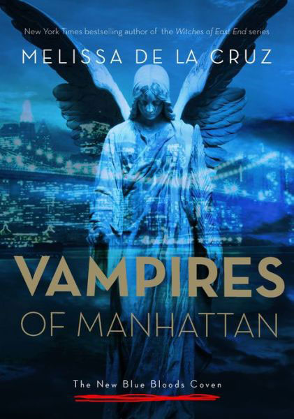 The Vampires of Manhattan : The New Blue Bloods Coven