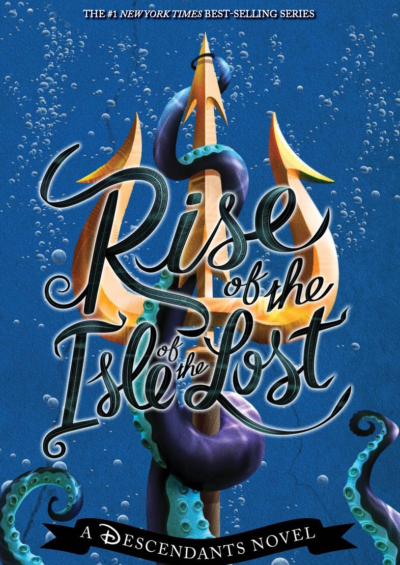 Rise of the Isle of the Lost: A Descendants Novel - Melissa