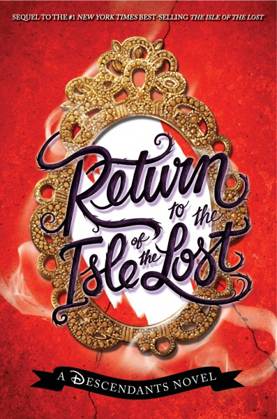 Return to the Isle of the Lost: A Decedents Novel